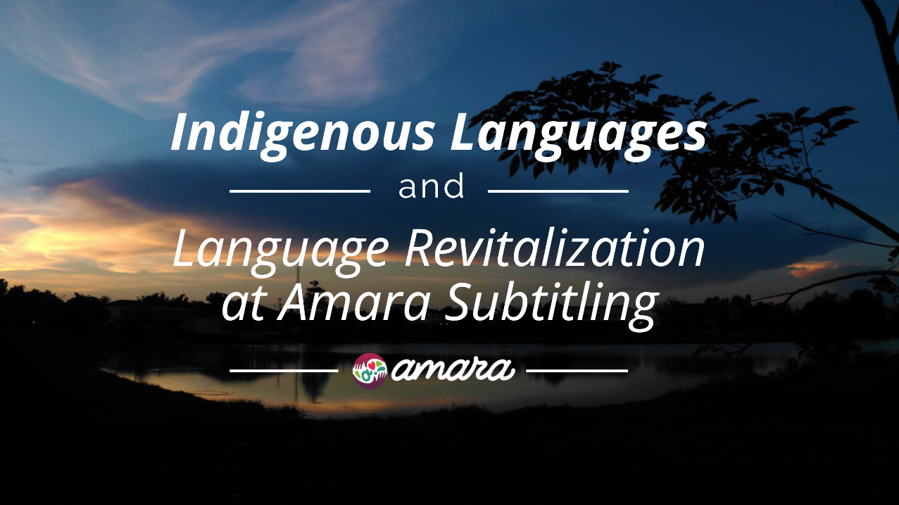 """Featured image with article title """"Indigenous Languages and Language Revitalization at Amara Subtitling"""""""